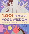 1001 Pearls of Yoga Wisdom Take Your Practice Beyond the Mat