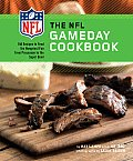 The NFL Gameday Cookbook: 150 Recipes to Feed the Hungriest Fan from Preseason to the Super Bowl Cover