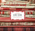 French General: Home Sewn: 30 Projects for Every Room in the House with Pattern(s)