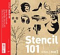 Stencil 101: Make Your Mark with 25 Reusable Stencils and Step-By-Step Instructions Cover