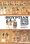 Egyptian Book of the Dead The Book of Going Forth by Day The Complete Papyrus of Ani