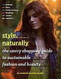 Style Naturally The Global Guide to Sustainable Fashion & Beauty