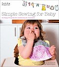 Lotta Jansdotter's Simple Sewing for Baby: 24 Easy Projects for Newborns to Toddlers Cover