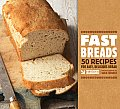 Fast Breads: 50 Recipes for Easy, Delicious Bread Cover