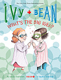 Ivy & Bean 07 Whats the Big Idea