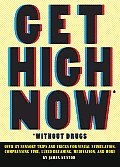 Get High Now Without Drugs