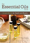 The Essential Oils Deck: Simple Blends for Health and Beauty