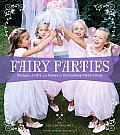 Fairy Parties: Recipes, Crafts, and Games for Enchanting Celebrations