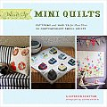 Whip Up Mini Quilts Patterns & How To for More Than 20 Contemporary Small Quilts