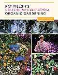 Pat Welsh's Southern California Organic Gardening: Month by Month