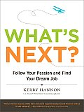 Whats Next Follow Your Passion & Find Your Dream Job