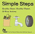 Nrdc- Simple Steps Deck: Healthy Home, Healthy Planet, 50 Easy Actions