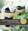 Blackbird Bakery Gluten-Free: 75 Recipes for Irresistible Desserts and Pastries Cover