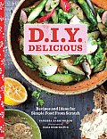 D.I.Y. Delicious: Recipes and Ideas for Simple Food from Scratch Cover