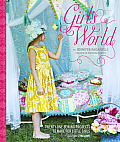 Girl's World: Twenty-One Sewing Projects to Make for Little Girls Cover