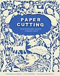Paper Cutting Book: Contemporary Artists, Timeless Craft Cover