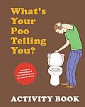 Whats Your Poo Telling You Activity Book