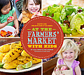 At the Farmers' Market with Kids: Recipes and Projects for Little Hands Cover