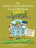 Worst case Scenario Survival Handbook Gross Junior Edition