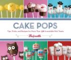Cake Pops by Bakerella: Tips, Tricks, and Recipes for More Than 40 Irresistible Mini Treats Cover