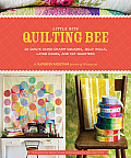 Little Bits Quilting Bee 20 Quilts Using Charm Squares Jelly Rolls Layer Cakes & Fat Quarters