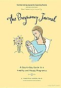 The Pregnancy Journal: A day-to-day Guide to a Healthy and Happy Pregnancy Cover