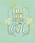 Everything Is Going to Be Ok Journal