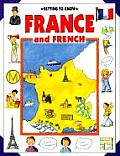 Getting to Know France: And French (Getting to Know)