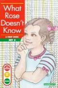 What Rose Does Not Know What Rose Does Not Know