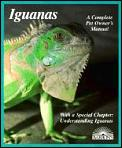 Iguanas: Everything about Selection, Care, Nutrition, Diseases, Breeding, and Behavior