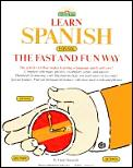 Learn Spanish The Fast & Fun Way 1st Edition