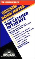 J.D. Salinger's Catcher in the Rye (Barron's Book Notes) - Study Notes