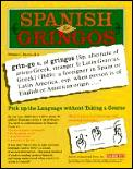 Spanish For Gringos 1st Edition