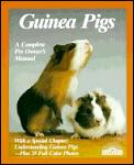 Guinea Pigs A Complete Pet Owners Manual