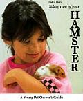 Taking Care of Your Hamster (Young Pet Owner's Guide)