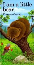 I Am a Little Bear (Little Animal Miniature)