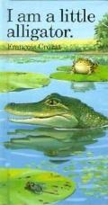 I Am a Little Alligator: Mini