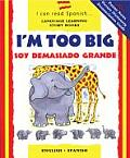 I Can Read SpanishÂ?Language Learning Story Books||||Soy Demasiado Grande