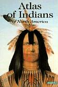 Atlas Of Indians Of North America