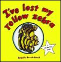 Ive Lost My Yellow Zebra Lift The Flap