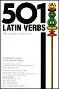 501 Latin Verbs : Fully Conjugated in All the Tenses (95 - Old Edition)