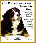 Bernese & Other Mountain Dogs A Complete
