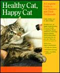 Healthy Cat, Happy Cat: A Complete Guide to Cat Diseases & Their Treatment