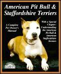 American Pit Bull & Staffordshire Terriers Everything About Purchase Care Nutrition Breeding Behavior & Training
