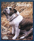 Bulldogs A Complete Pet Owners Manual