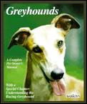 Greyhounds :everything about adoption, purchase, care, nutrition, behavior, and training Cover