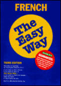 French the Easy Way 3RD Edition