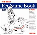 Best Pet Name Book Ever 2ND Edition