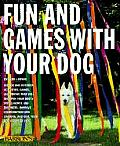 Fun & Games With Your Dog