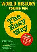 World History The Easy Way Volume 1 Ancient & Medieval Times to AD 1500